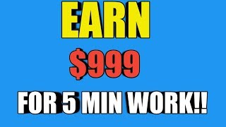 How to make 999$ for 5 minutes of work(✅earn money online 2019 (for free) 💰)