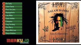 SALAM DAMAI Full Album Tony Q Rastafara
