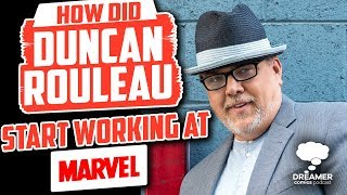 How did Duncan Rouleau start working at Marvel? - Dreamer Comics Podcast
