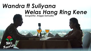 Download Wandra feat. Suliyana - Welas Hang Ring Kene (Official Music Video)