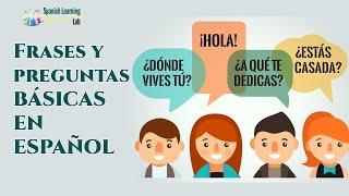 Frases Y Preguntas Para Conversaciones Básicas En Español Spanishlearninglab