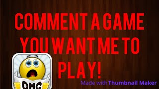 Comment a game you want me to play in roblox!