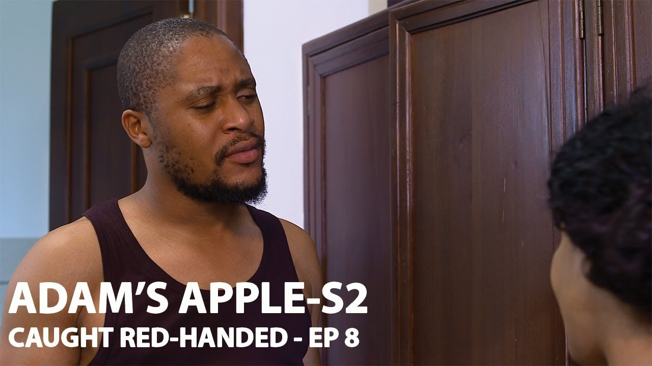 Download ADAMS APPLE - CAUGHT RED-HANDED 😲😲 S2 - EP8- Full episode
