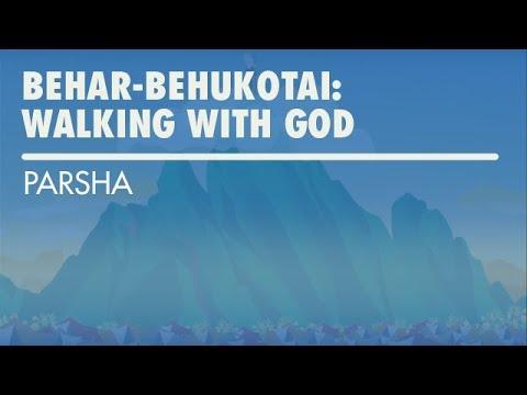 Parshat Behar-Behukotai: Walking With God