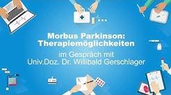 Morbus Parkinson - Therapiemöglichkeiten