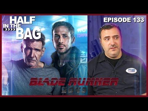 Half in the Bag Episode 133: Blade Runner 2049