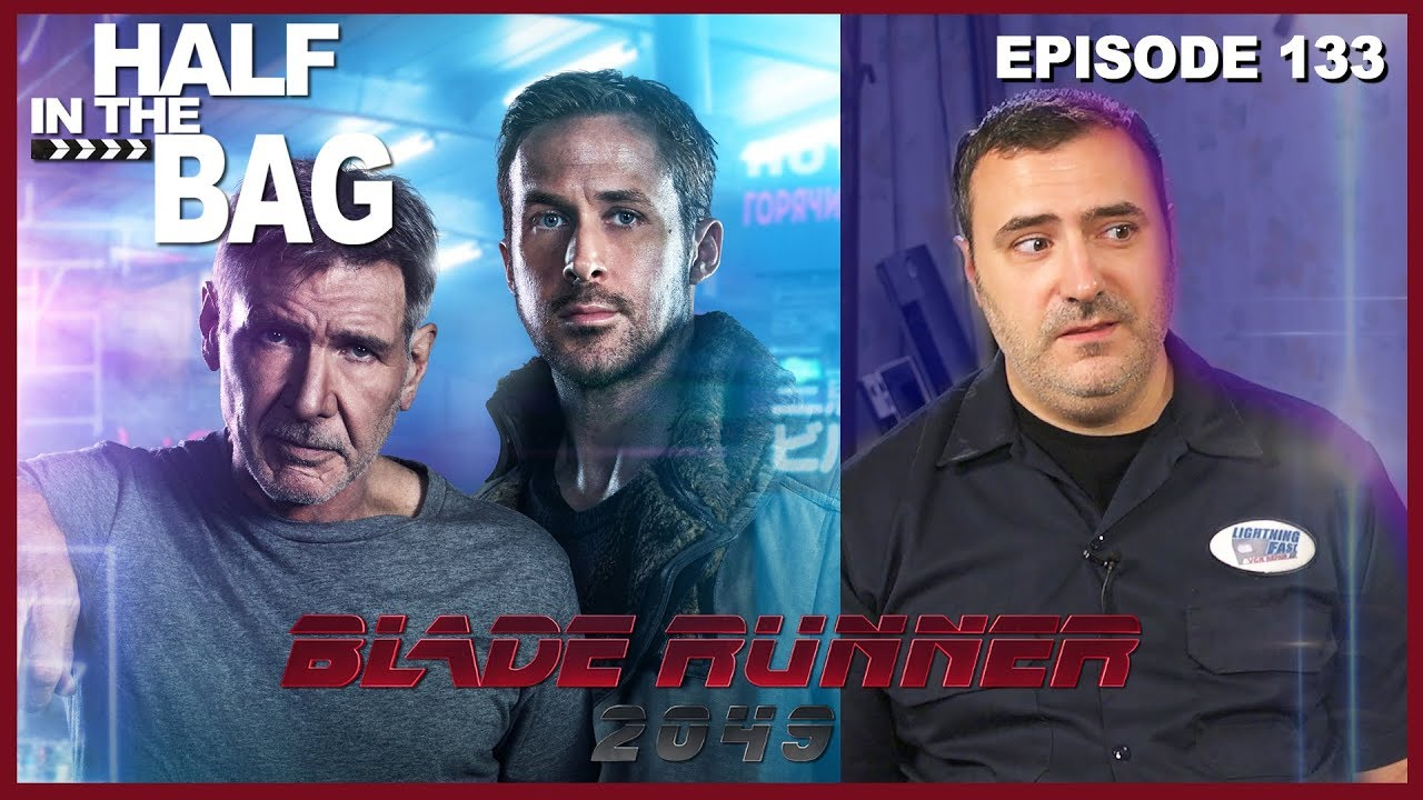 Half in the Bag Episode 133: Blade Runner 2049   YouTube