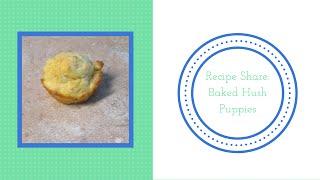 Recipe Share: Baked Hush Puppies
