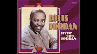 Louis Jordan   You Run Your Mouth And I