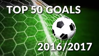 Top 50 goals of the season 2016/2017 hd - amazing football goals