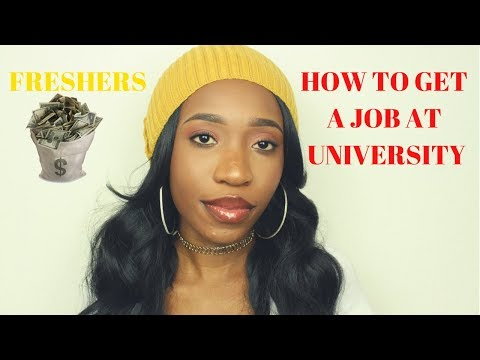 Freshers Advice 2017 : HOW TO GET A JOB AT UNIVERSITY AND MAINTAIN FINANCIAL STABILITY.