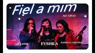 Fiel A Mim Eyshila, Liz Lanne e Danielle Cristina ADVEC AO VIVO.mp3