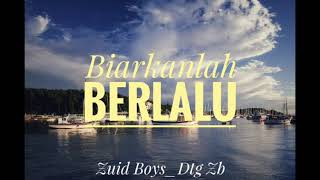 Video Biarkanlah Berlalu || Zuid Boys Music (Official Music) download MP3, 3GP, MP4, WEBM, AVI, FLV Oktober 2018