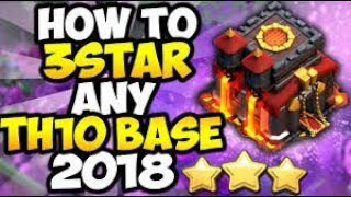 HOW TO 3 STAR ANY TH 10 BASE|BEST WAR ATTACK STRATEGY 2018|CLASH OF CLANS