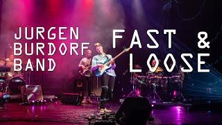 Fast And Loose - Jurgen Burdorf Band - Live