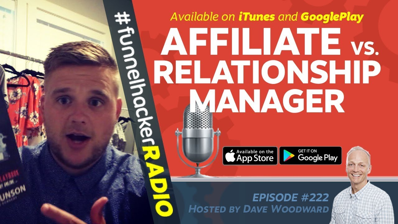 Affiliate Vs. Relationship Manager - Dave Woodward - FHR #222