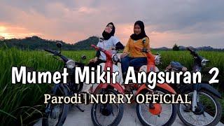 Download Mp3 Mumet Mikir Angsuran 2  Parodi  - Nurry  Reggae Version Parodi Dalan Liy