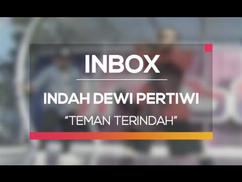 Indah Dewi Pertiwi - Teman Terindah (Live on Inbox)