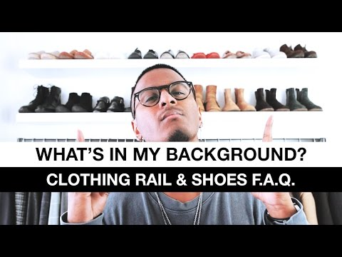 What's In My Background (Clothing Rail & Shoes F.A.Q)