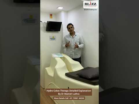 Hydro Colon Therapy Detailed Explanation By Dr Manish Luthra