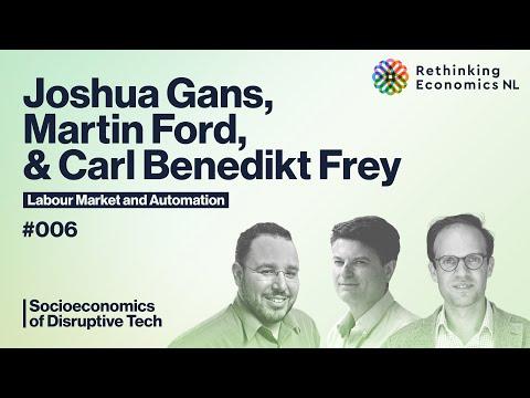 Labour Market and Automation – Joshua Gans, Martin Ford, & Carl Benedikt Frey #006