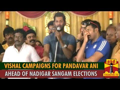 Vishal campaigns for Pandavar Ani ahead of Nadigar Sangam Elections - Thanthi TV