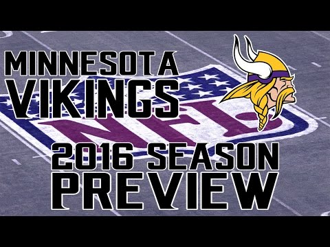 Minnesota Vikings 2016 Season Preview