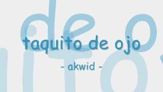 Taquito De Ojo - Akwid [letra]
