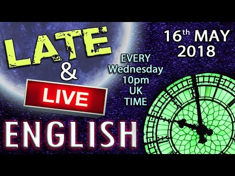 Learning English - Late and Live - 16th May 2018 - Risk - Royalty - Rhododendron