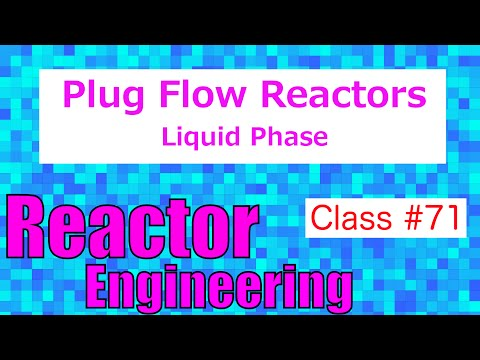 Liquid Plug Flow Reactor + 1st and 2nd Order Reactions // Reactor Engineering - Class 71