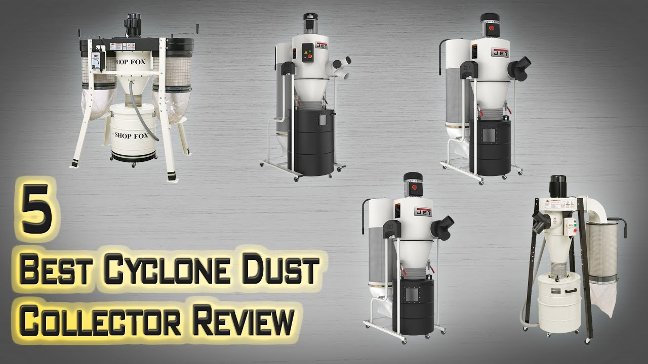 5 Best Cyclone Dust Collector Review Best Dust Collector Jet
