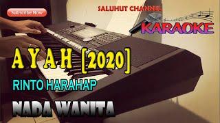 Download lagu AYAH [KARAOKE] RINTO HARAHAP ll NADA WANITA F=DO