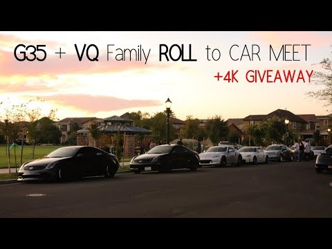 G35 + VQ Family ROLL To FIRST CAR MEET || 4K GIVEAWAY