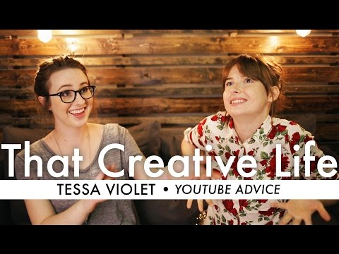 YouTube Advice & Is Everyone Creative? Ft. Tessa Violet | That Creative Life Ep. 008