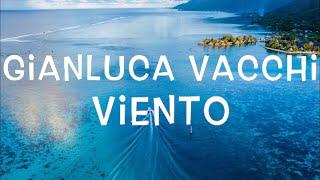 Скачать Gianluca Vacchi Viento Lyrics
