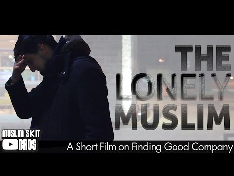 The Lonely Muslim