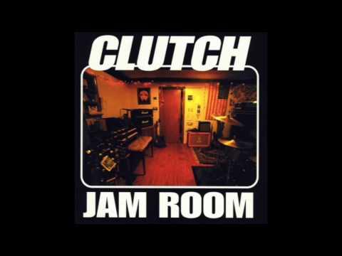 Clutch -  Jam Room