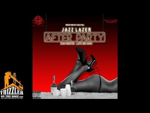 Jazz Lazer ft. Sean Kingston, Lloyd, Iamsu! - After Party [Prod. King Vay x Mally Mall] [Thizzler.co