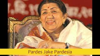 Pardes Jake Pardesia - Lata Mangeshkar best early 80