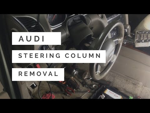 Audi A 6 will not start Audi steering column removal and repair