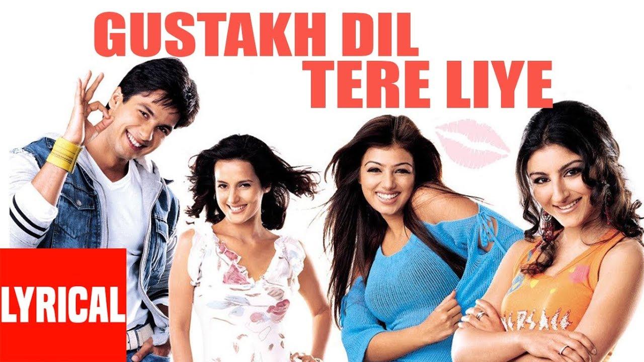 Gustakh Dil Tere Liye Lyrical Video Dil Maange More Shahid Kapoor Soha Ali Khan Youtube