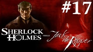 Sherlock Holmes vs. Jack the Ripper Walkthrough part 17