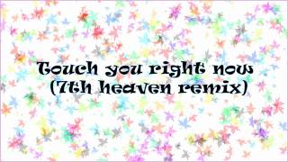 Basic Element - Touch You Right Now (7th Heaven Remix) [HD]