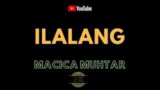 Download lagu MACICA MUHTAR - ILALANG _ KARAOKE DANGDUT _ TANPA VOKAL _ LIRIK