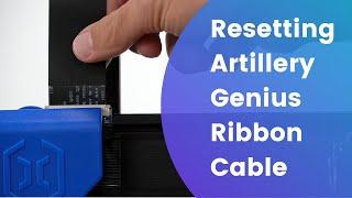 Resetting Artillery Genius Ribbon Cable
