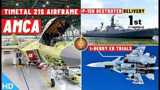 Indian Defence Updates : AMCA Timetal21S Airframe,INS Visakhapatnam Delivery,Su-30 I-Derby ER Trials