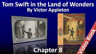 Chapter 08 - Tom Swift in the Land of Wonders by Victor Appleton