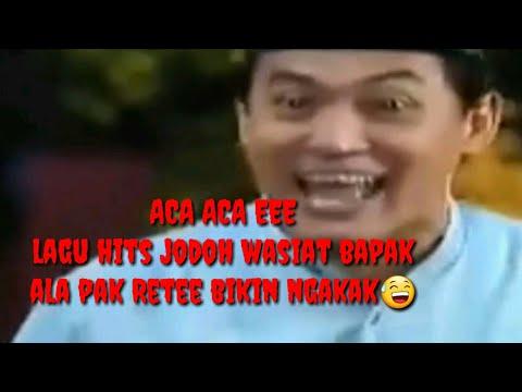 """Lagu  """"ACA ACA E ACA ACA E"""" Official Jodoh Wasiat Bapak Ala Pak Rete Dan Bopak,ngakak"""