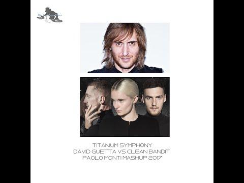 Titanium symphony - David Guetta Vs Clean Bandit - Paolo Monti mashup