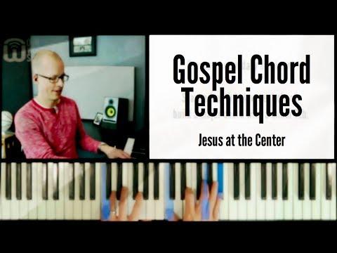 Gospel chord techniques - Jesus at the Center